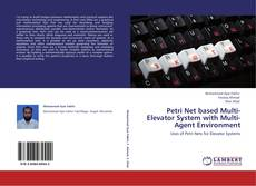 Bookcover of Petri Net based Multi-Elevator System with Multi-Agent Environment