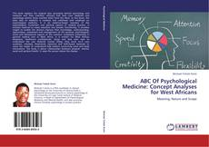 Обложка ABC Of Psychological Medicine: Concept Analyses for West Africans