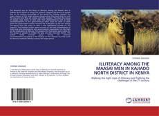 Bookcover of ILLITERACY AMONG THE MAASAI MEN IN KAJIADO NORTH DISTRICT IN KENYA