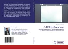 Bookcover of A GIS based Approach