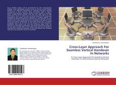 Bookcover of Cross-Layer Approach For Seamless Vertical Handover In Networks