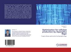 Bookcover of Optimization for cellulase production by Aspergillus Niger