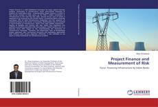 Bookcover of Project Finance and Measurement of Risk