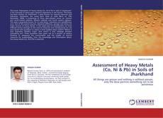 Portada del libro de Assessment of Heavy Metals (Co, Ni & Pb) in Soils of Jharkhand