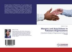 Bookcover of Mergers and Acquisitions in Pakistani Organizations