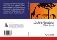 Bookcover of The Cultural Factor in the Semiotics of Contemporary African Drama