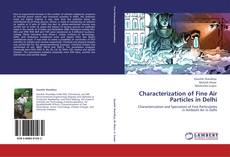 Bookcover of Characterization of Fine Air Particles in Delhi