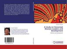 Buchcover von A study on Grassroot Women Leaders and Development