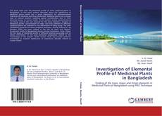 Bookcover of Investigation of Elemental Profile of Medicinal Plants in Bangladesh