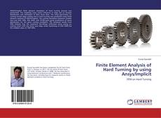 Buchcover von Finite Element Analysis of Hard Turning by using Ansys/Implicit