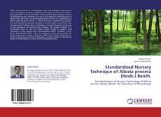 Portada del libro de Standardized Nursery Technique of Albizia procera (Roxb.) Benth.
