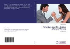 Bookcover of Feminism and Five Indian Women Writers