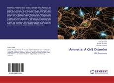 Bookcover of Amnesia: A CNS Disorder