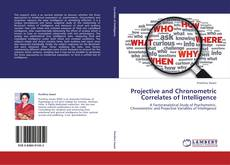 Bookcover of Projective and Chronometric Correlates of Intelligence