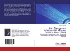 Bookcover of X-ray Fluorescence determination of heavy metals in aquasystems