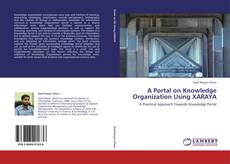 Bookcover of A Portal on Knowledge Organization Using XARAYA