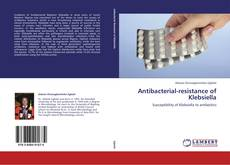 Bookcover of Antibacterial-resistance of Klebsiella