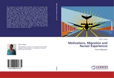 Motivations, Migration and  Nurses' Experiences kitap kapağı