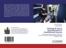 Etiology & Injury characteristics in maxillofacial trauma kitap kapağı