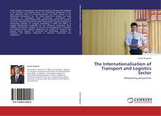 Bookcover of The Internationalisation of Transport and Logistics Sector