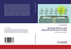 Bookcover of Banking Reforms and Agricultural Finance in India