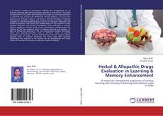 Borítókép a  Herbal & Allopathic Drugs Evaluation in Learning & Memory Enhancement - hoz