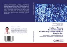 Bookcover of State of Arsenic Contamination & Community Vulnerability in Bangladesh