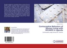 Bookcover of Contraceptive Behaviors of Women Living with HIV/AIDS in Uganda