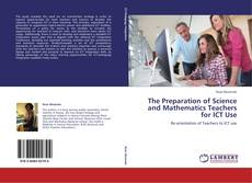 Bookcover of The Preparation of Science and Mathematics Teachers for ICT Use