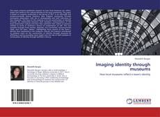 Bookcover of Imaging identity through museums
