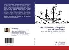 Portada del libro de The Freedom of Navigation and its Limitations
