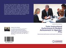 Обложка Tutor Instructional Performance & Student Achievement in Ugandan PTCs