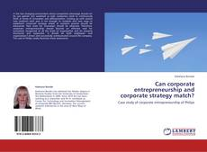 Couverture de Can corporate entrepreneurship and corporate strategy  match?