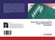Capa do livro de Applications of Nanoparticle Image Velocimetry in Nanofluids