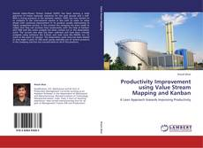 Bookcover of Productivity Improvement using Value Stream Mapping and Kanban