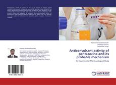Bookcover of Anticonvulsant activity of pentazocine and its probable mechanism