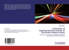 Bookcover of Evaluation of hepatoprotective activity of Terminalia chebula leaves