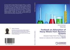 Bookcover of Textbook on Adsorption of Heavy Metals from Aqueous Systems