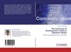 Bookcover of The Coverage of Development Issues in Nepalese Media