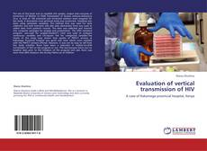 Bookcover of Evaluation of vertical transmission of HIV