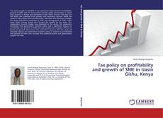Borítókép a  Tax policy on profitability and growth of SME in Uasin Gishu, Kenya - hoz
