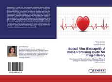Bookcover of Buccal Film (Enalapril): A most promising route for drug delivery