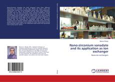 Bookcover of Nano-zirconium vanadate and its application as ion exchanger