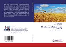 Couverture de Physiological studies on Wheat