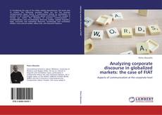 Bookcover of Analyzing corporate discourse in globalized markets: the case of FIAT