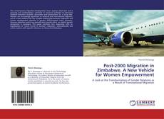 Bookcover of Post-2000 Migration in Zimbabwe. A New Vehicle for Women Empowerment