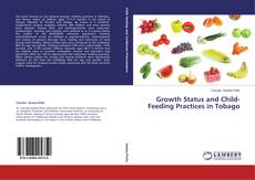 Bookcover of Growth Status and Child-Feeding Practices in Tobago