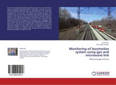 Bookcover of Monitoring of locomotive system using gps and microwave link