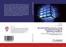 Bookcover of Nanofinishing process using magnetorheological polishing medium