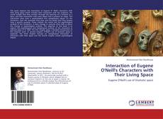 Bookcover of Interaction of Eugene O'Neill's Characters with Their Living Space